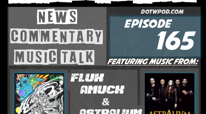DotW 165 Featuring Music from Flux Amuck and Astralium